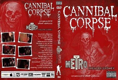 Cannibal Corpse – Live Metro Theatre 2012 DVD
