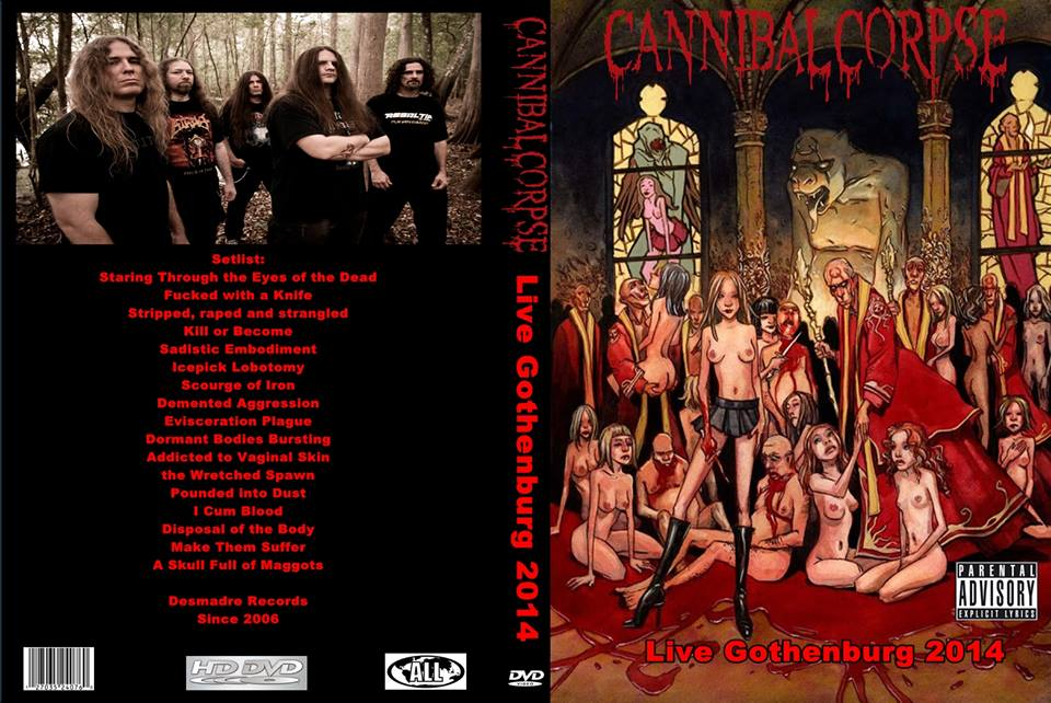 Cannibal Corpse -Live Sticky Fingers,Gothenburg 2014 DVD
